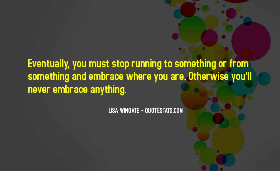 Never Stop Running Quotes #825093