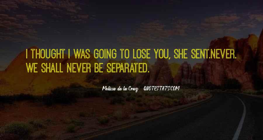 Never Thought I'd Lose You Quotes #1110922