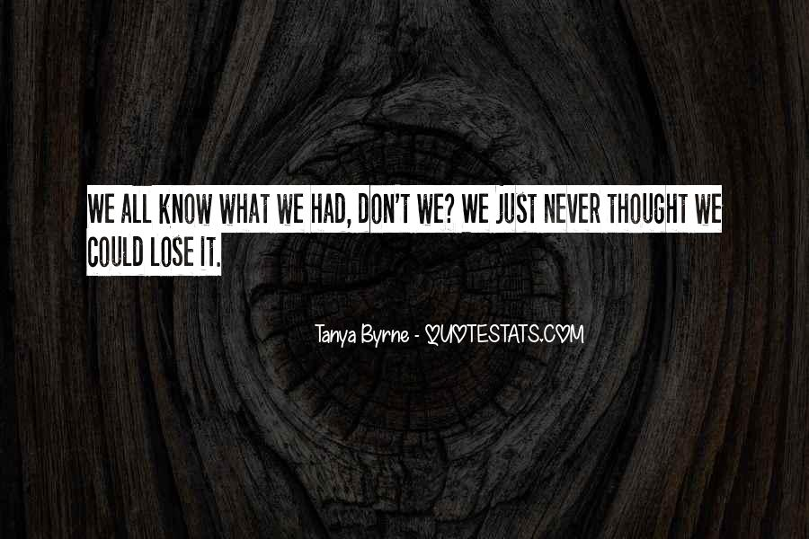 Never Thought I'd Lose You Quotes #1785011