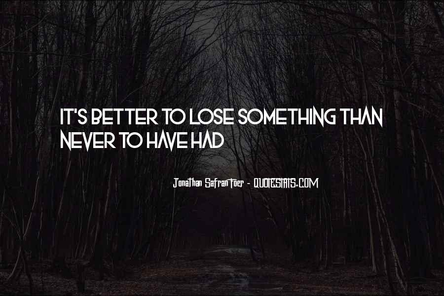 Never Thought I'd Lose You Quotes #519191