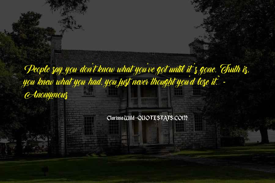 Never Thought I'd Lose You Quotes #557258