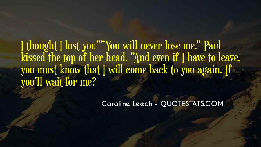 Never Thought I'd Lose You Quotes #645590