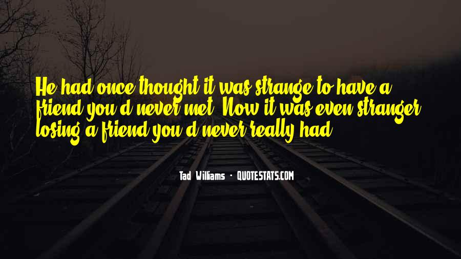 Never Thought We Would Be More Than Friends Quotes #214590