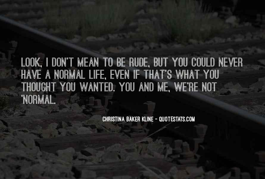 Never Thought You Would Mean So Much To Me Quotes #339515