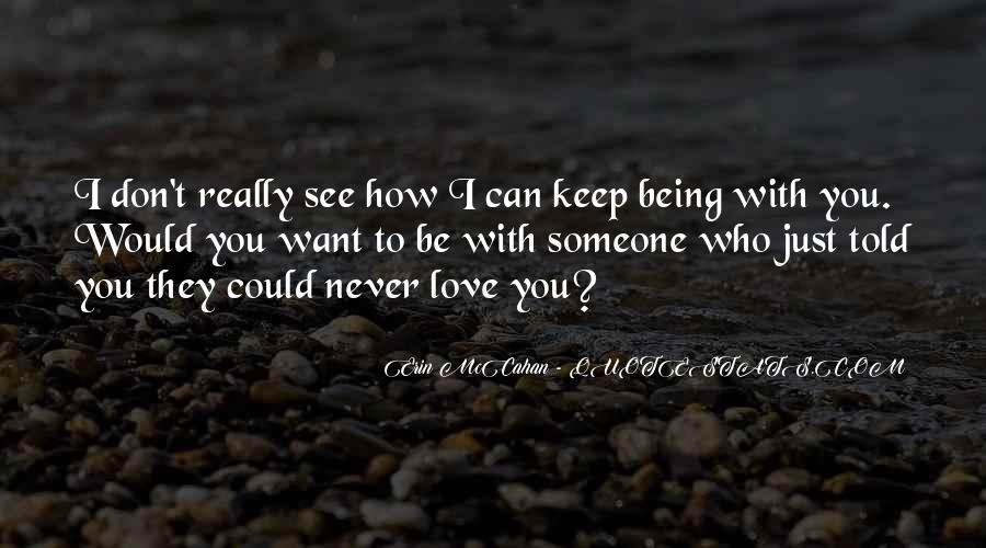 Never Told Love Quotes #1261630