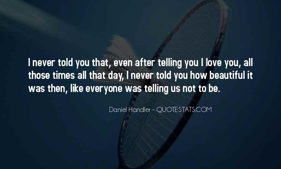 Never Told Love Quotes #1312782