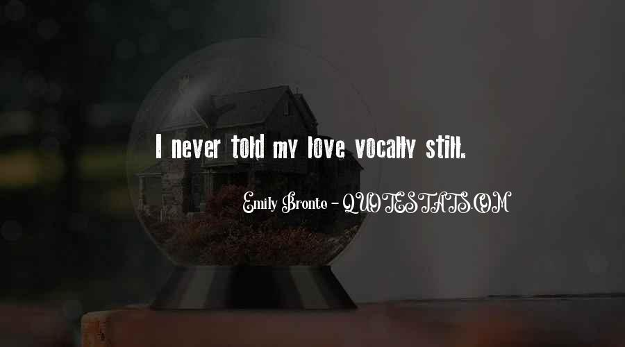 Never Told Love Quotes #409508