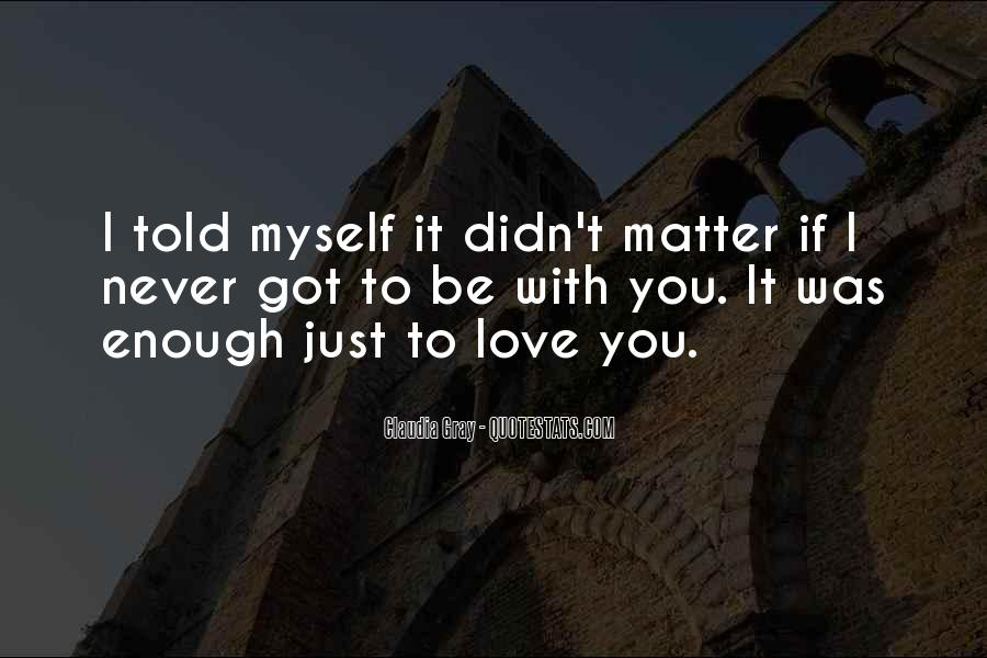 Never Told Love Quotes #978566