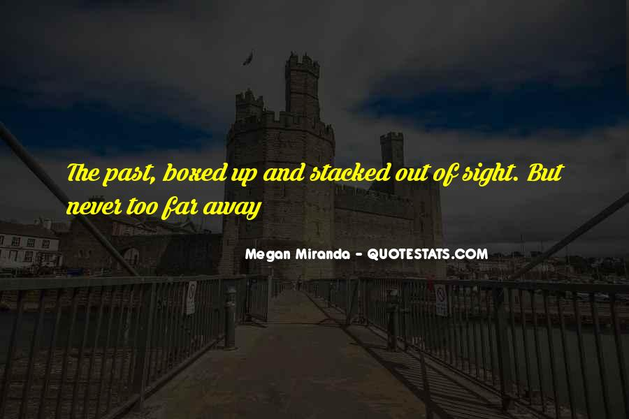 Never Too Far Away Quotes #1466590