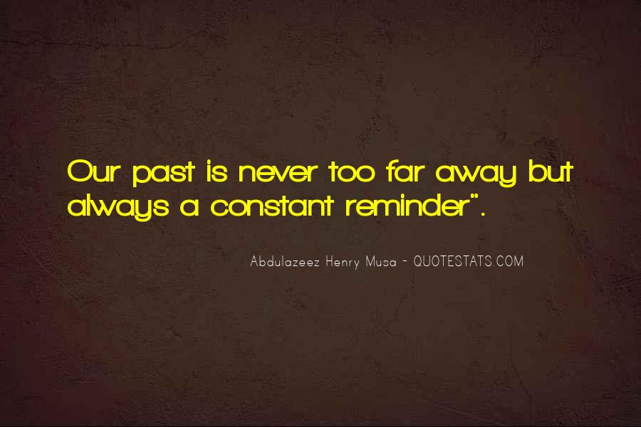 Never Too Far Away Quotes #1858928