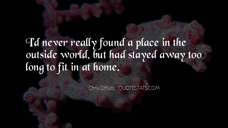 Never Too Far Away Quotes #21361