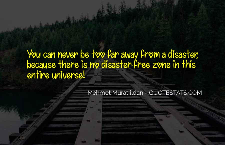 Never Too Far Away Quotes #22068