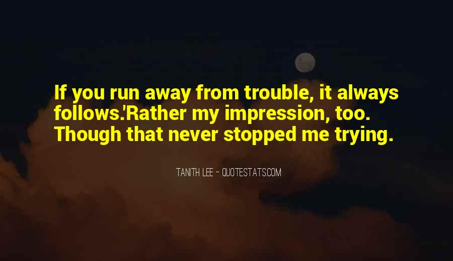 Never Too Far Away Quotes #27982
