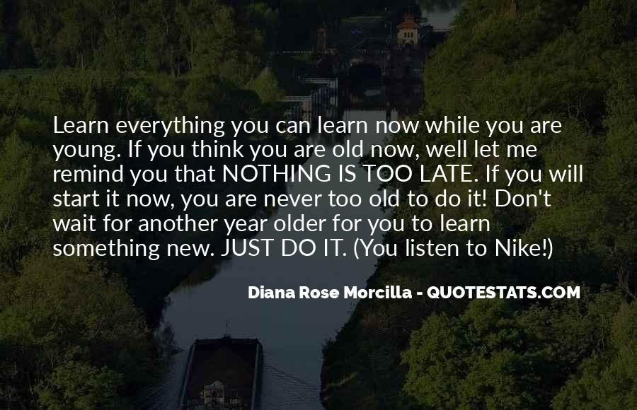 Never Too Young To Learn Quotes #1018308
