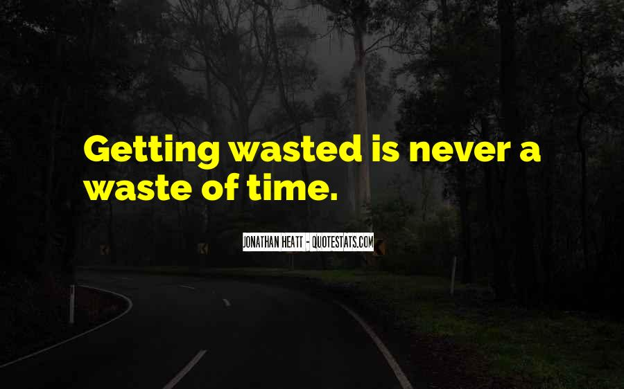 Never Waste Your Time On Someone Quotes #226453