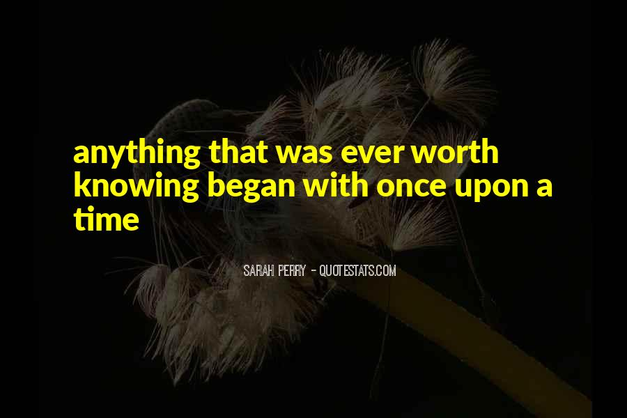 Never Worth My Time Quotes #209882