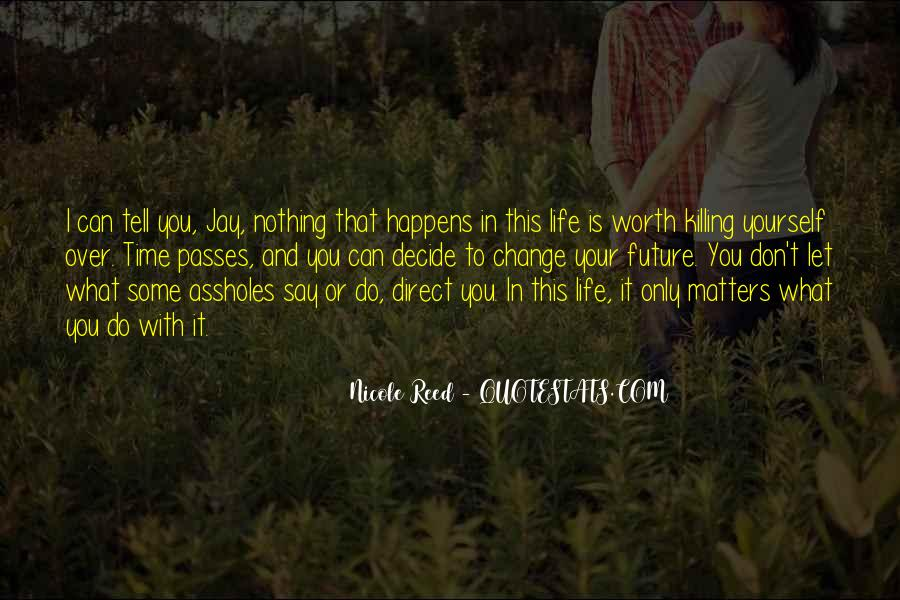 Never Worth My Time Quotes #40816