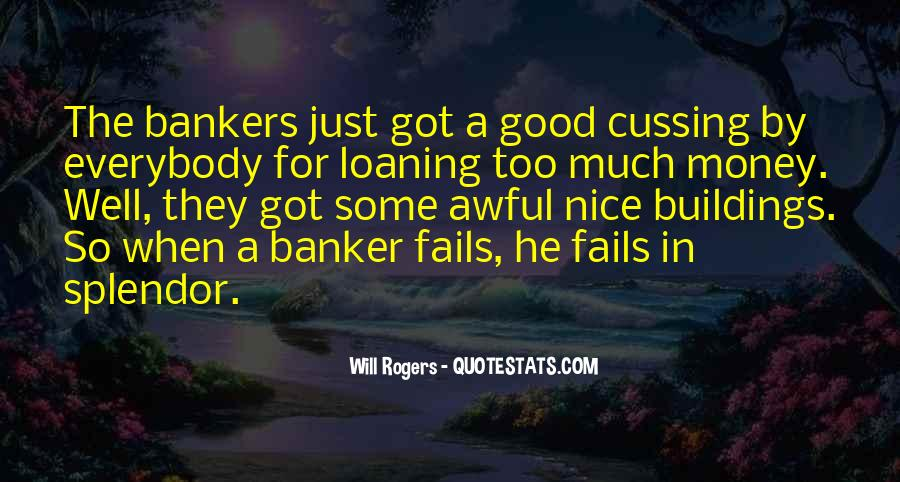 Nice Bankers Quotes #1182310