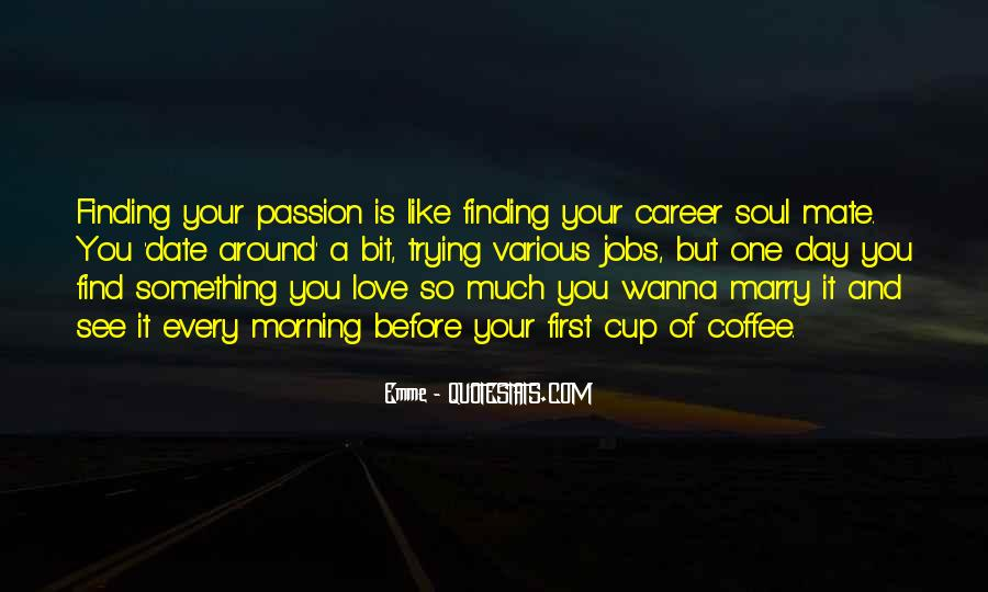 Quotes About Career And Passion #1354447