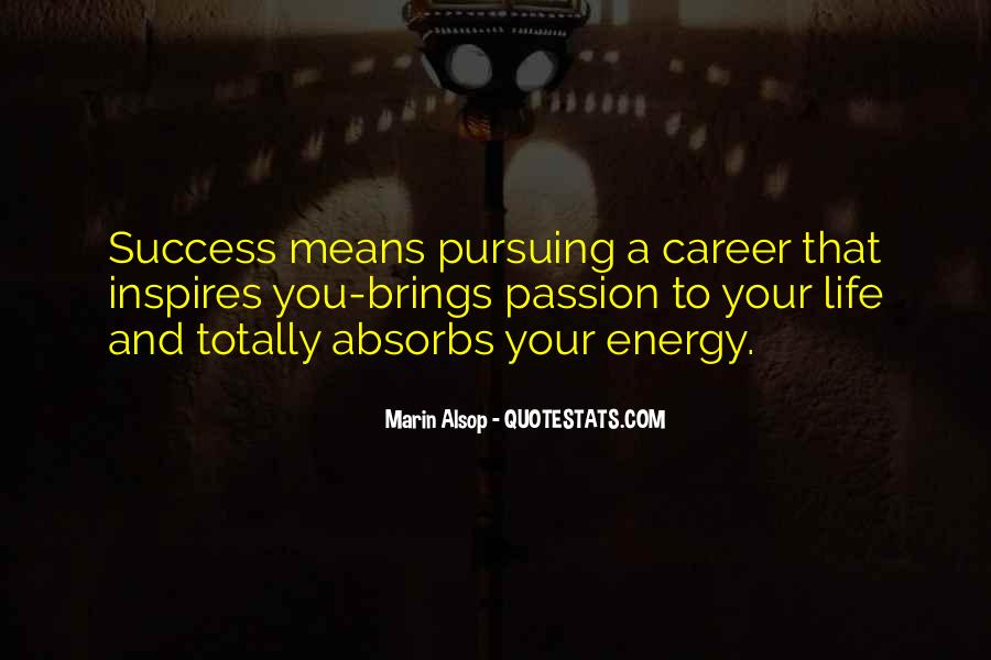 Quotes About Career And Passion #606223