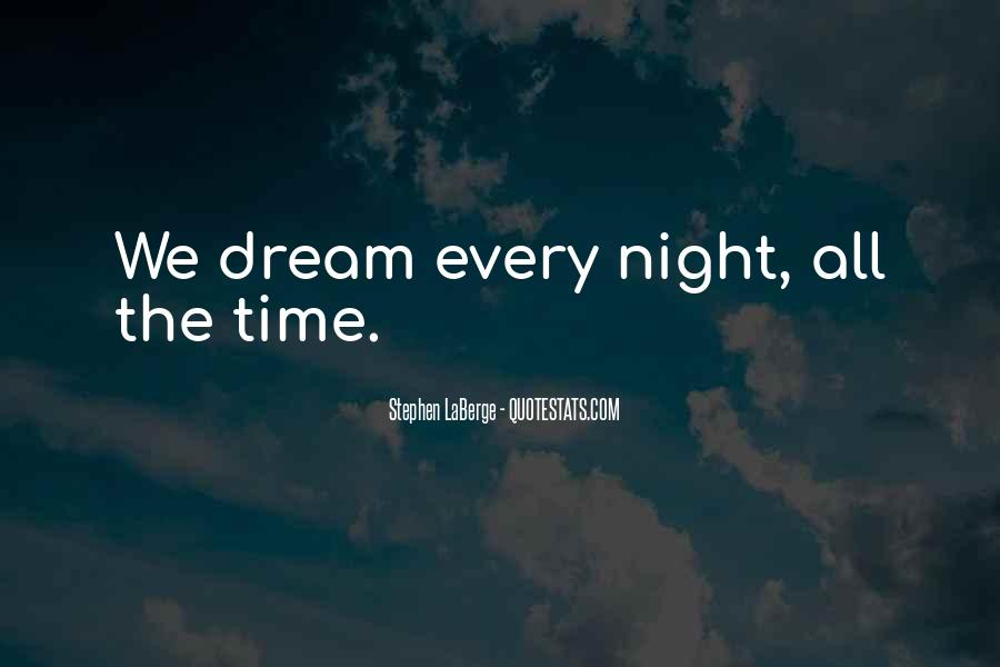 Night Time Dream Quotes #217606