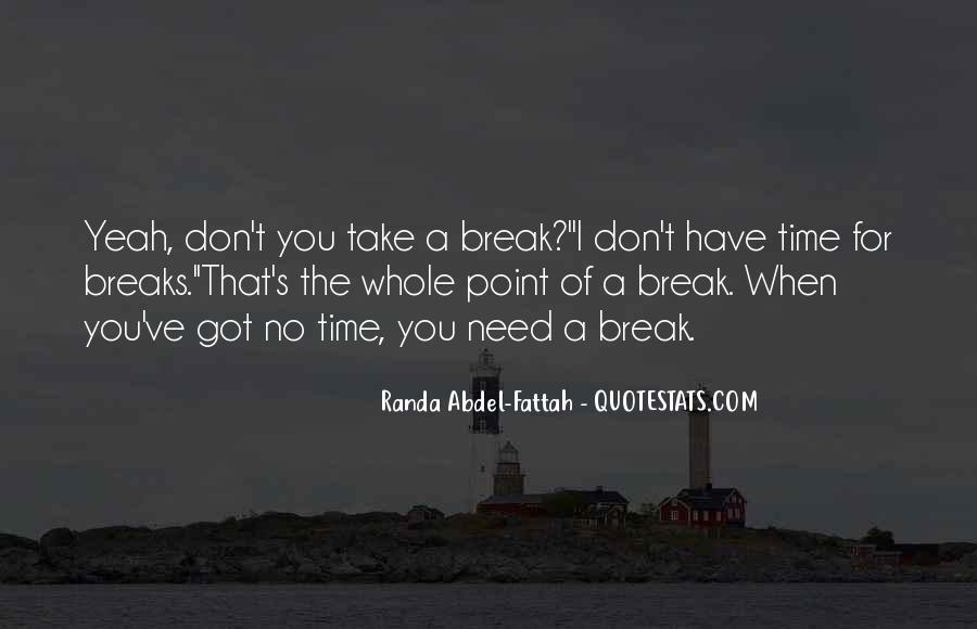 No Breaks Quotes #350431