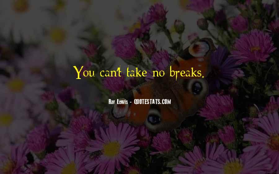 No Breaks Quotes #852312