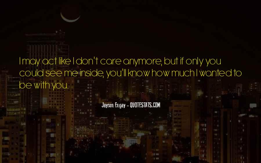 No Care Anymore Quotes #499549
