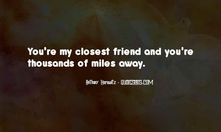 No Distance Friendship Quotes #1472391