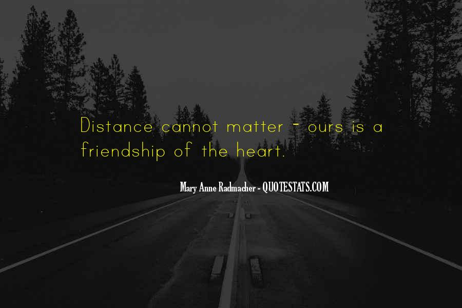 No Distance Friendship Quotes #1585112