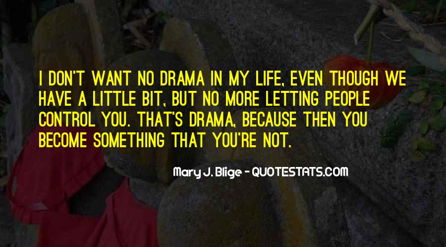 No Drama In Life Quotes #490112