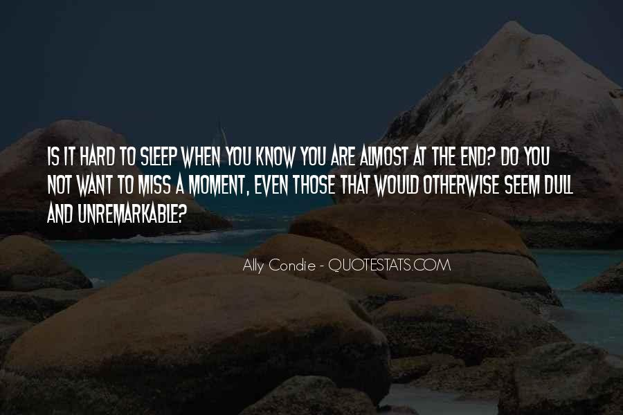 No Dull Moment With You Quotes #1166510