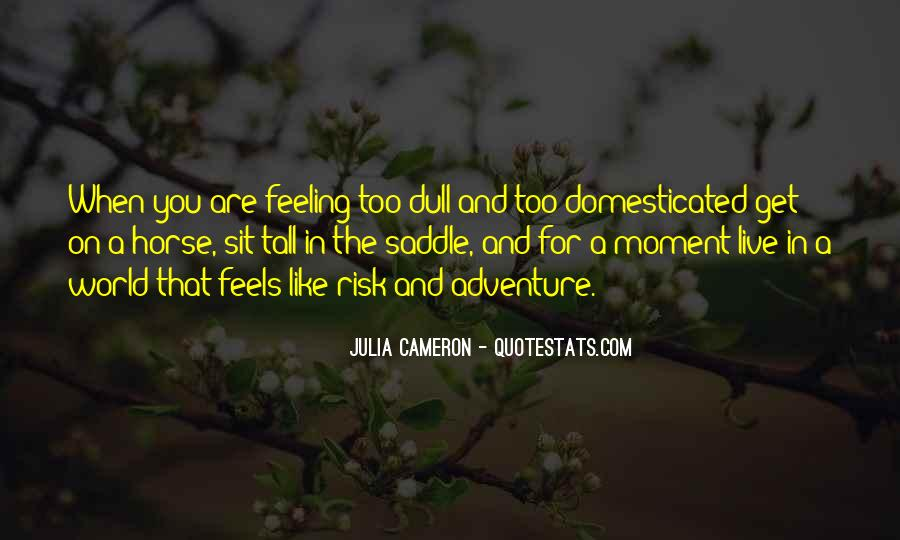 No Dull Moment With You Quotes #410353