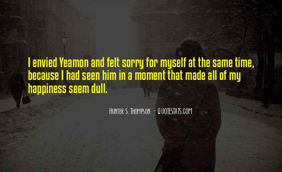 No Dull Moment With You Quotes #643271