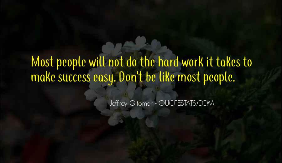 No Easy Way To Success Quotes #91068