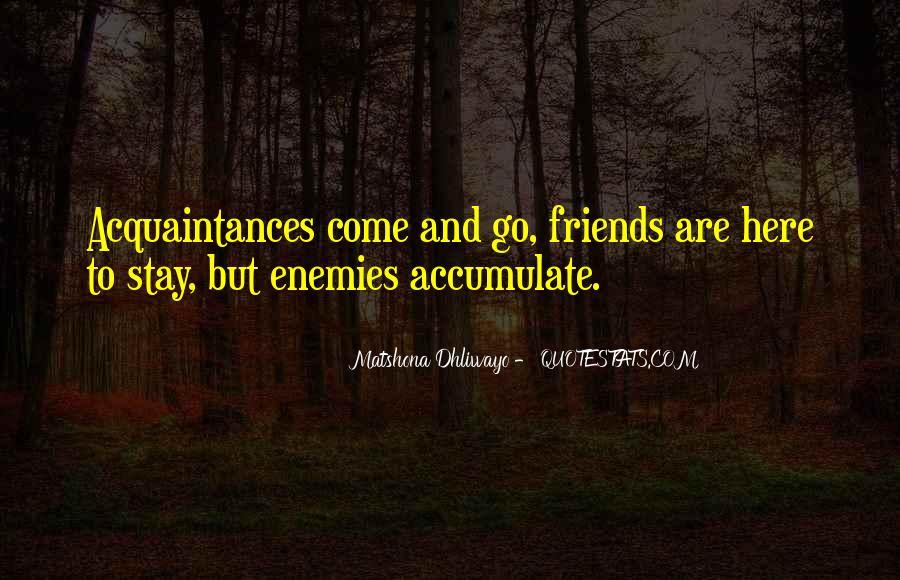 No Friends Only Acquaintances Quotes #455505