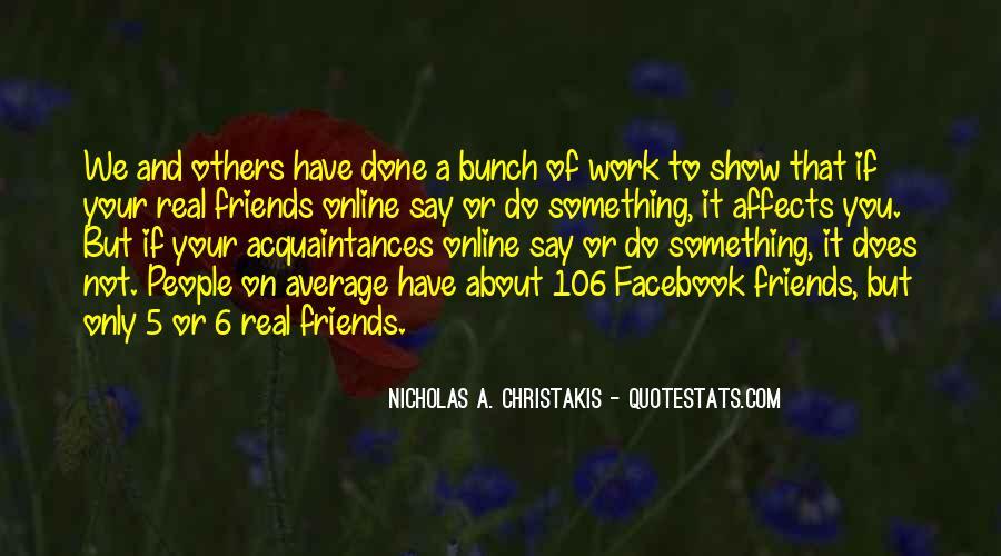 No Friends Only Acquaintances Quotes #497107