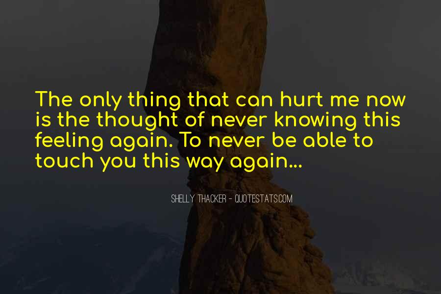 No Hurt Feeling Quotes #191966