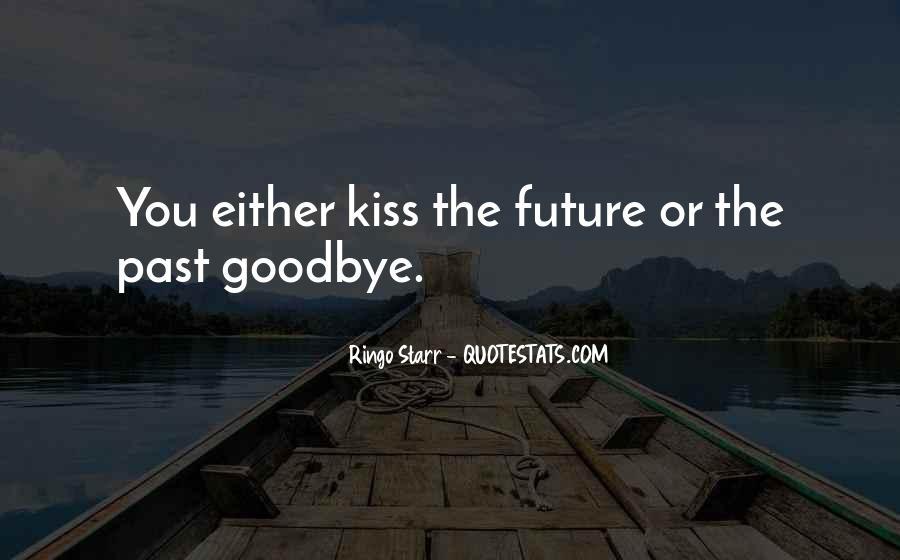 No Kiss Goodbye Quotes #341132
