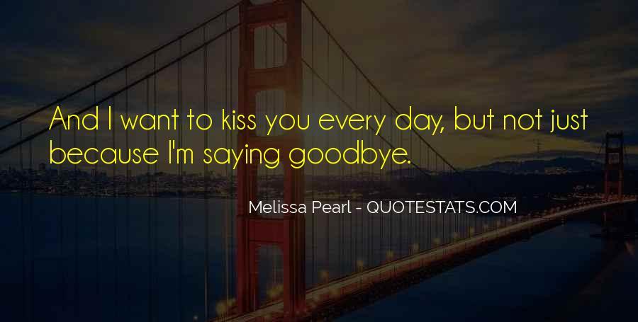 No Kiss Goodbye Quotes #504311