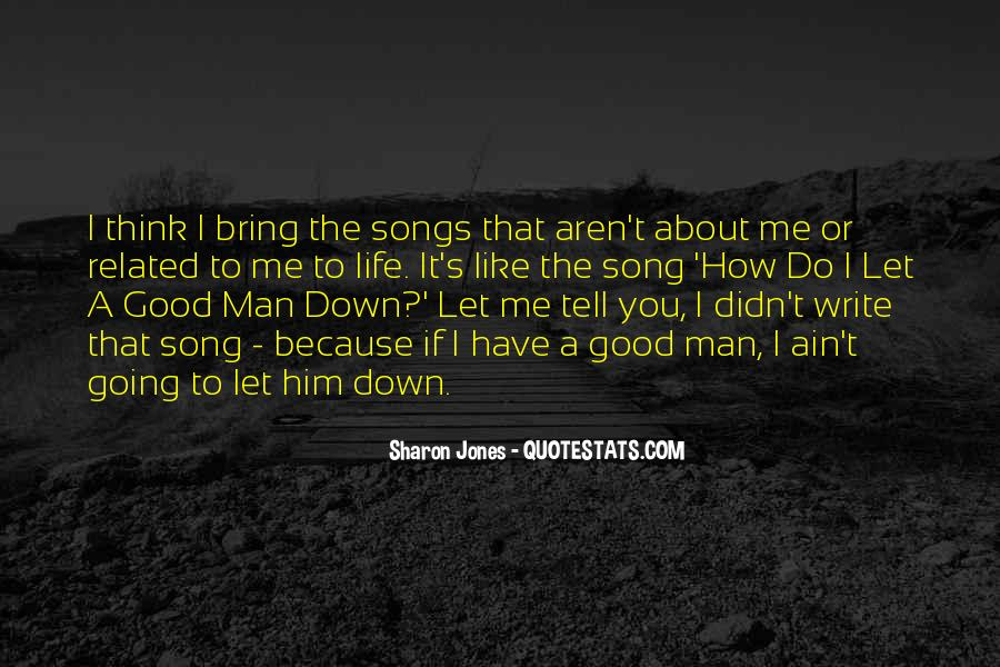No Man Can Bring Me Down Quotes #1874930