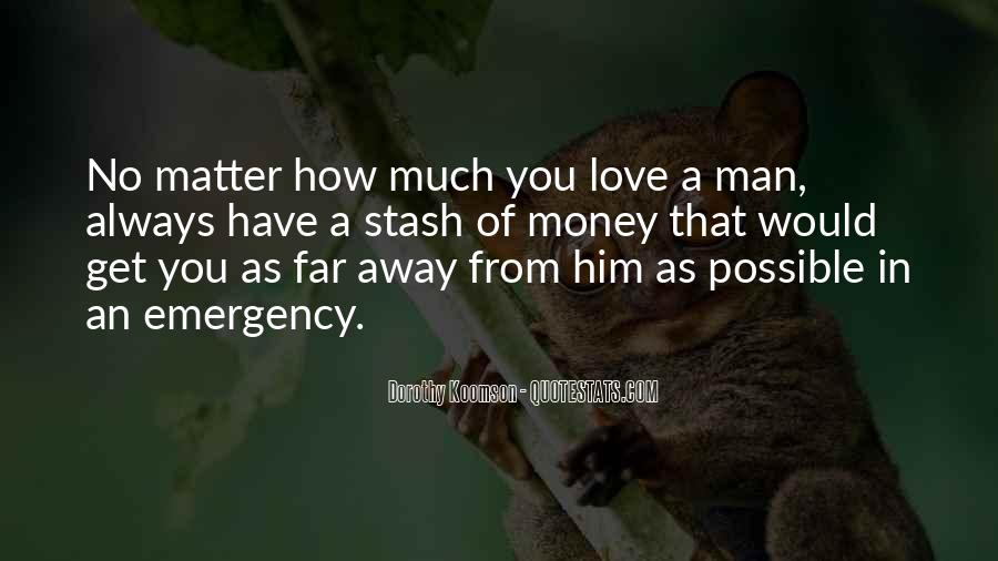 No Matter How Far Love Quotes #1256174