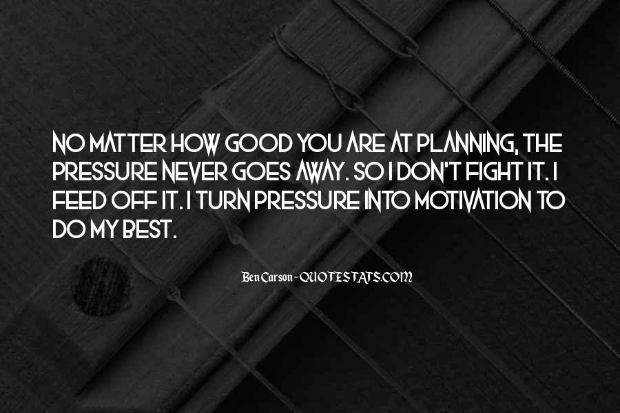 No Matter How Good You Are Quotes #1228624