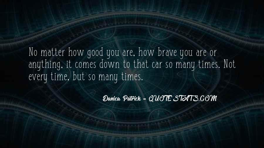 No Matter How Good You Are Quotes #1228758