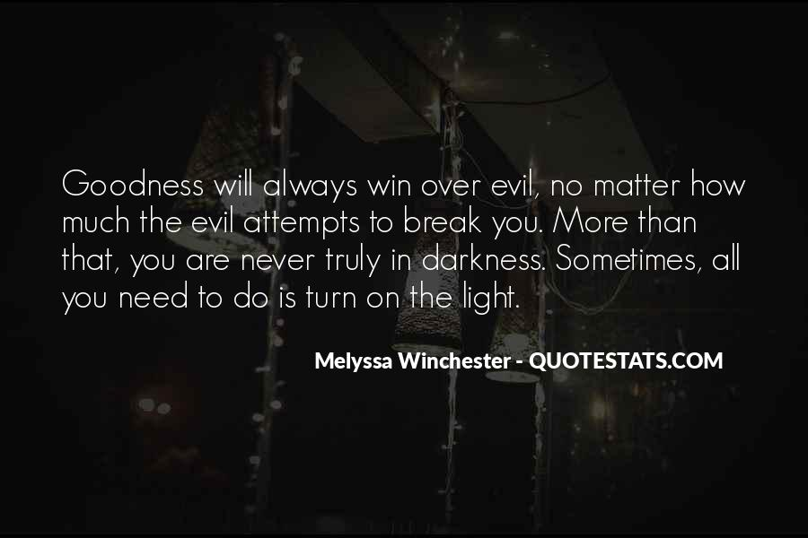 No Matter How Good You Are Quotes #1293962