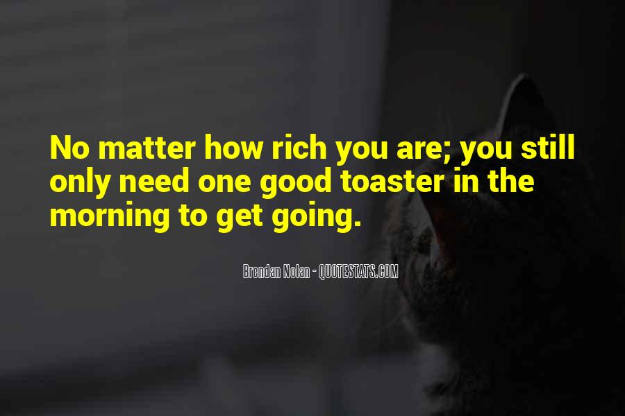 No Matter How Good You Are Quotes #1350379
