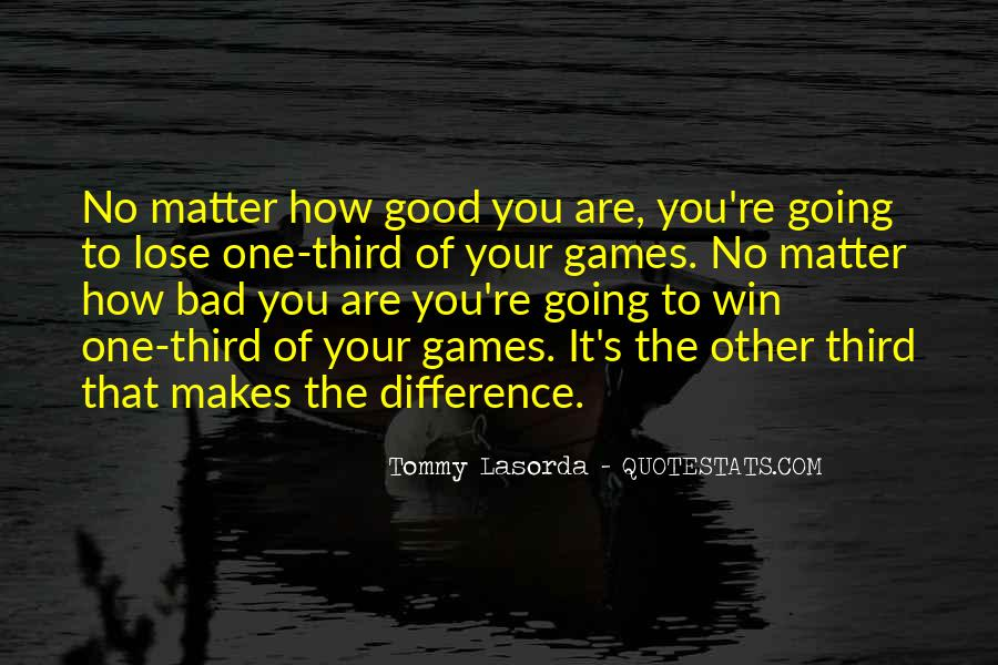 No Matter How Good You Are Quotes #1451721