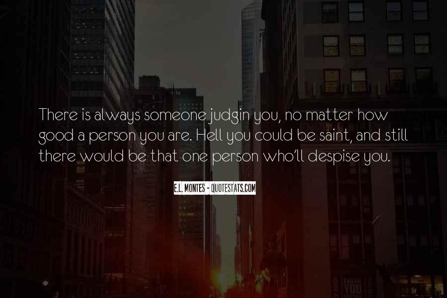 No Matter How Good You Are Quotes #1470206