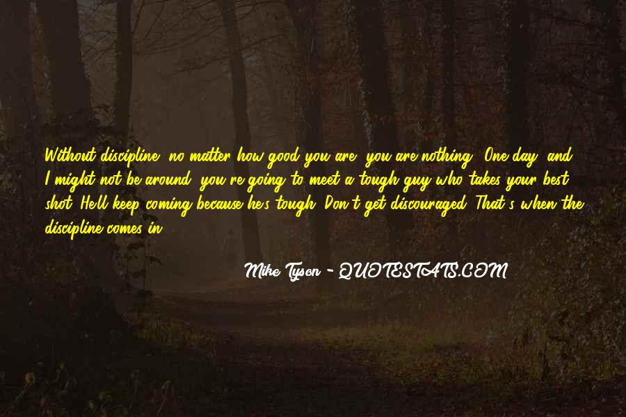 No Matter How Good You Are Quotes #985025