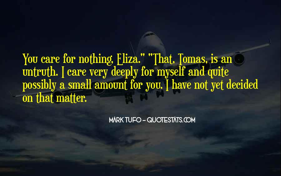 No Matter How Much You Care Quotes #25014